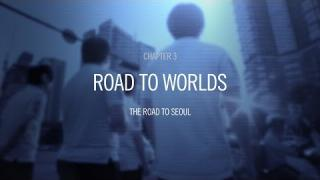 Road to Worlds: The Road to Seoul